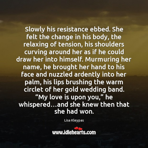 Slowly his resistance ebbed. She felt the change in his body, the Image
