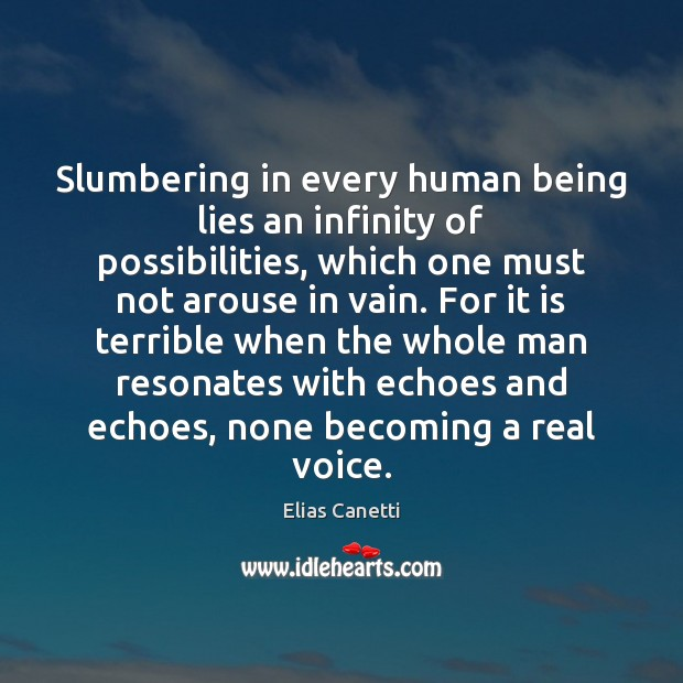 Image, Slumbering in every human being lies an infinity of possibilities, which one