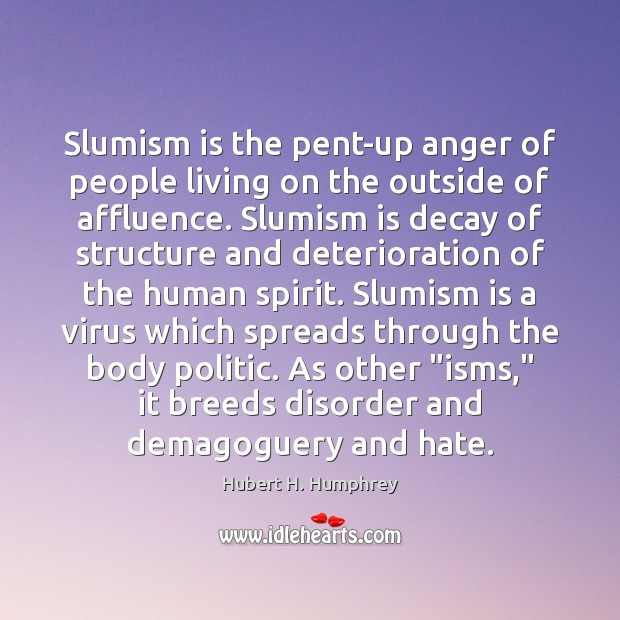Slumism is the pent-up anger of people living on the outside of Image