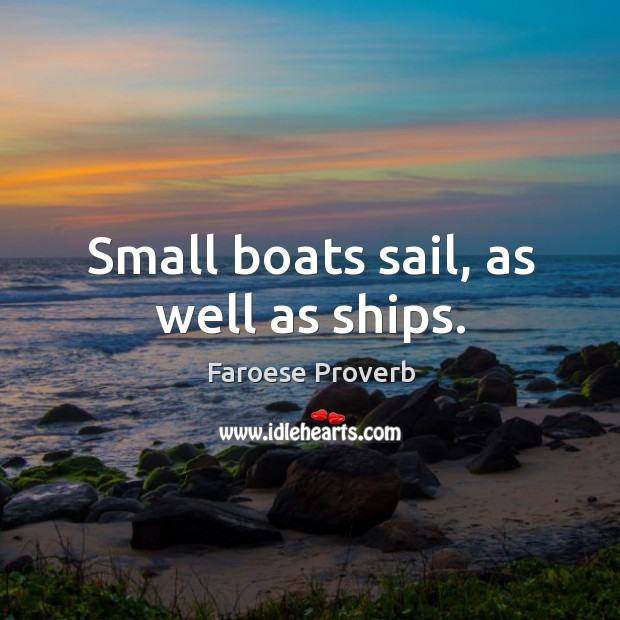Small boats sail, as well as ships. Faroese Proverbs Image