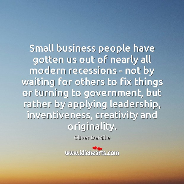 Image, Small business people have gotten us out of nearly all modern recessions