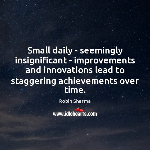 Image, Small daily – seemingly insignificant – improvements and innovations lead to staggering