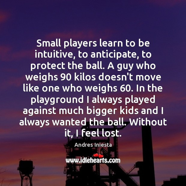 Image, Small players learn to be intuitive, to anticipate, to protect the ball.
