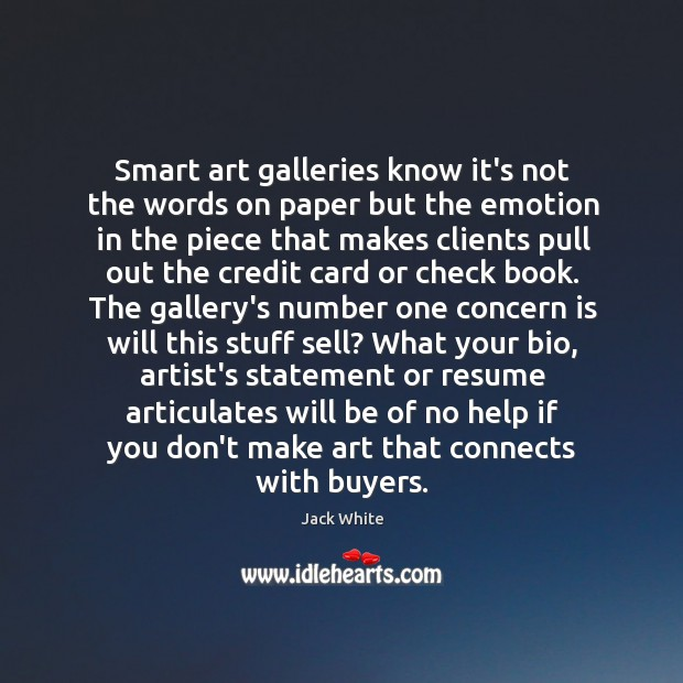 Smart art galleries know it's not the words on paper but the Image