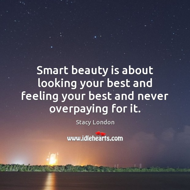 Image, Smart beauty is about looking your best and feeling your best and never overpaying for it.