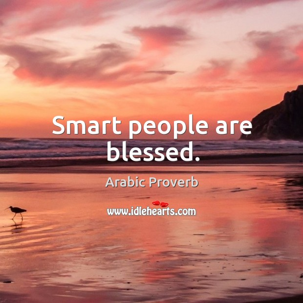 Image, Smart people are blessed.