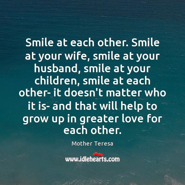 Image, Smile at each other. Smile at your wife, smile at your husband,