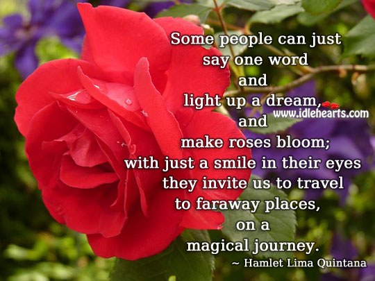 Some people can just say one word and light up a dream Journey Quotes Image