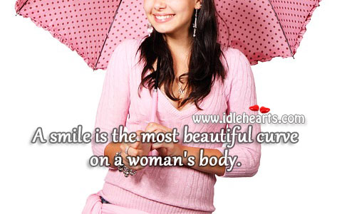 Smile Is The Most Beautiful Curve