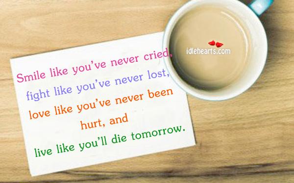 Smile Like You've Never Cried, Fight Like You've….