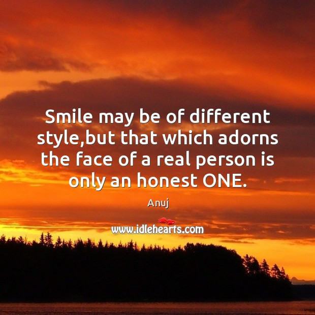 Image, Smile may be of different style,but that which adorns the face