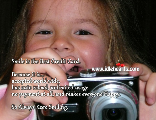 Smile Is The Best Credit Card.