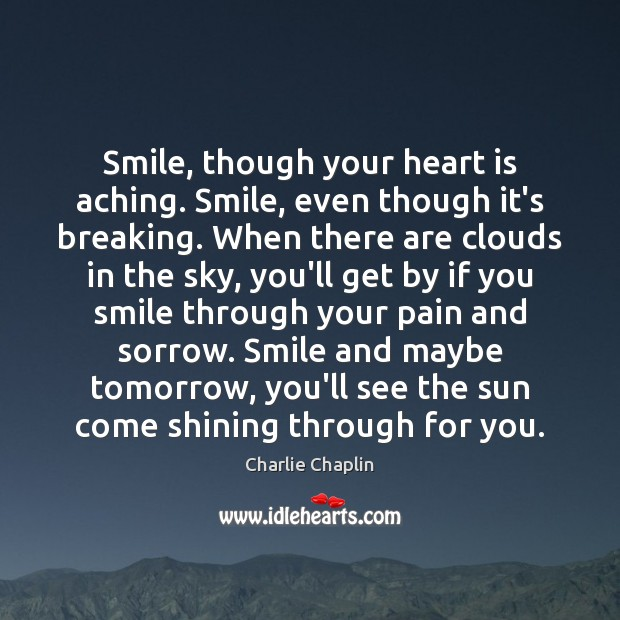 Smile Though Your Heart Is Aching Smile Even Though Its Breaking