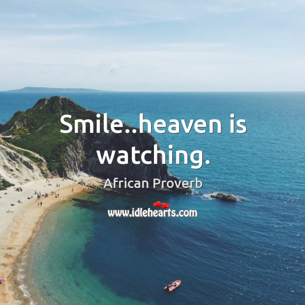 Image, Smile..heaven is watching.