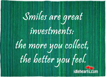 Smiles Are Great Investments