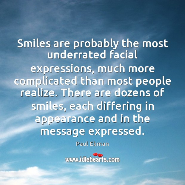 Smiles are probably the most underrated facial expressions, much more complicated than Image