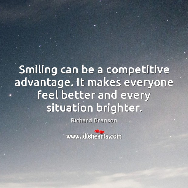 Smiling can be a competitive advantage. It makes everyone feel better and Image