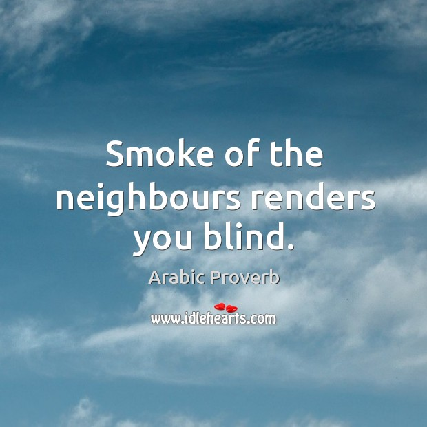 Image, Smoke of the neighbours renders you blind.