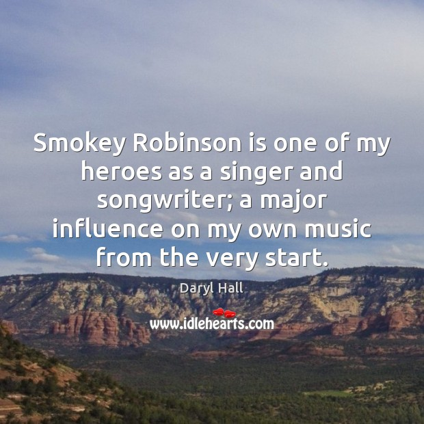 Image, Smokey Robinson is one of my heroes as a singer and songwriter;