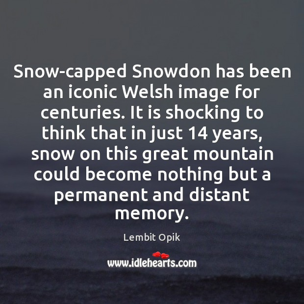 Snow-capped Snowdon has been an iconic Welsh image for centuries. It is Image