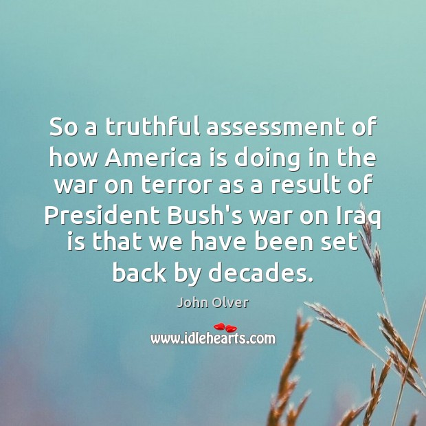 So a truthful assessment of how America is doing in the war Image