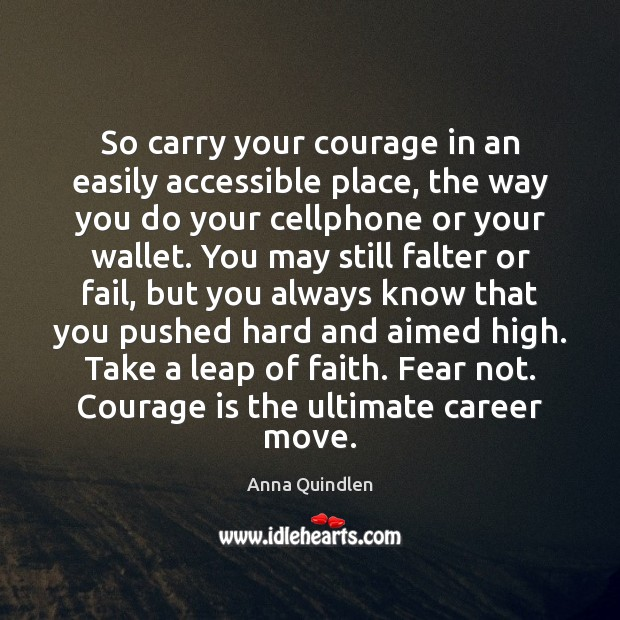 Image, So carry your courage in an easily accessible place, the way you