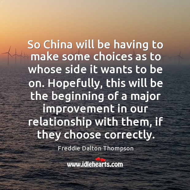 Image, So china will be having to make some choices as to whose side it wants to be on.