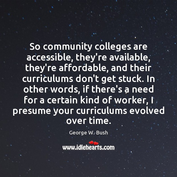 Image, So community colleges are accessible, they're available, they're affordable, and their curriculums