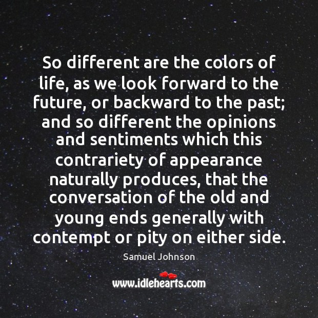 So different are the colors of life, as we look forward to Image