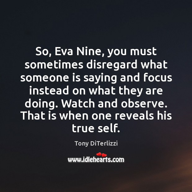 So, Eva Nine, you must sometimes disregard what someone is saying and Image