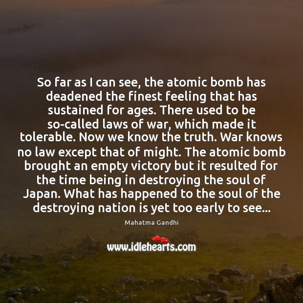 So far as I can see, the atomic bomb has deadened the Image