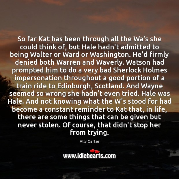 So far Kat has been through all the Wa's she could think Image