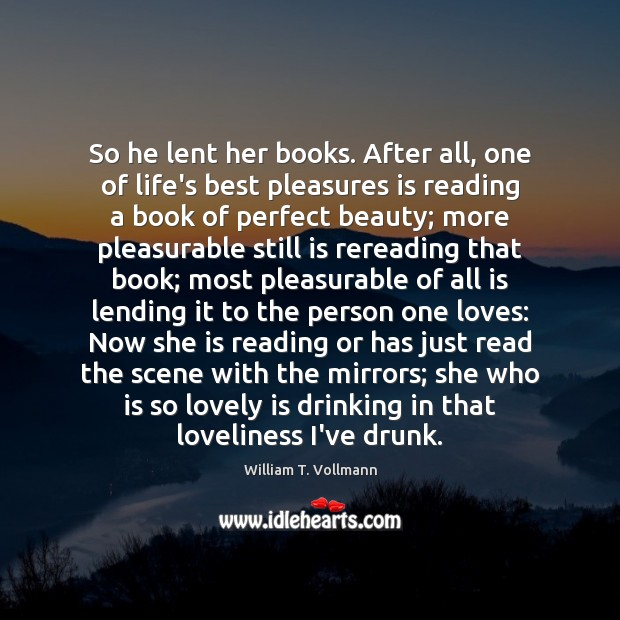 So he lent her books. After all, one of life's best pleasures Image