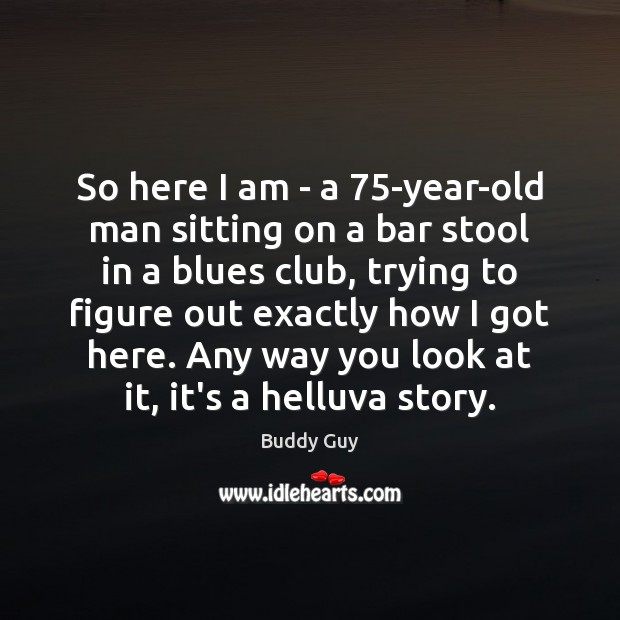 Image, So here I am – a 75-year-old man sitting on a bar