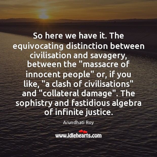 So here we have it. The equivocating distinction between civilisation and savagery, Image