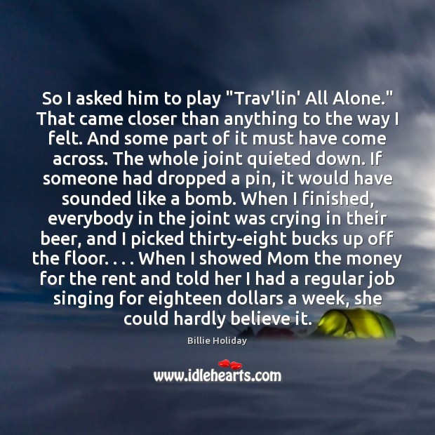 """So I asked him to play """"Trav'lin' All Alone."""" That came closer Image"""