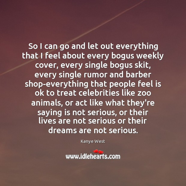 So I can go and let out everything that I feel about Image