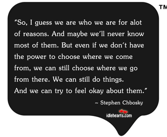 We Can Choose Where We Go