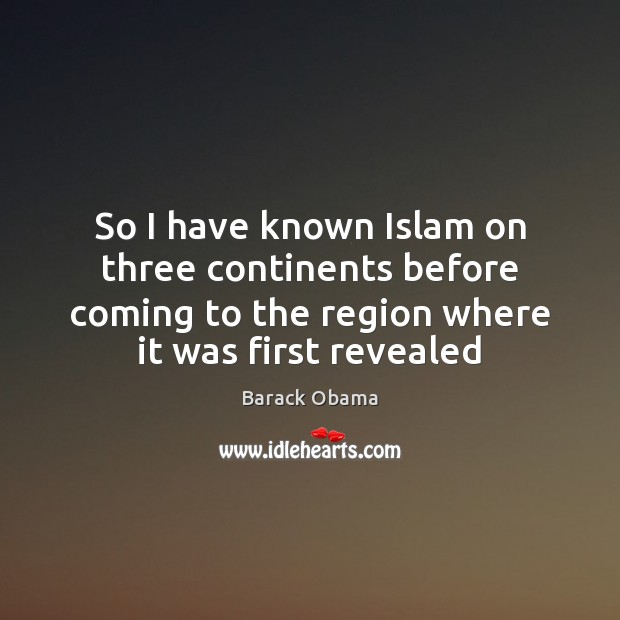 Image, So I have known Islam on three continents before coming to the