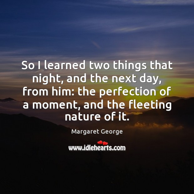 So I learned two things that night, and the next day, from Nature Quotes Image
