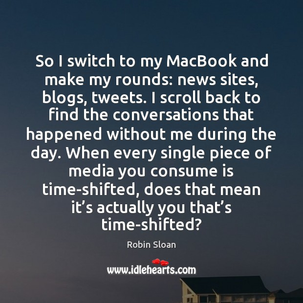So I switch to my MacBook and make my rounds: news sites, Image