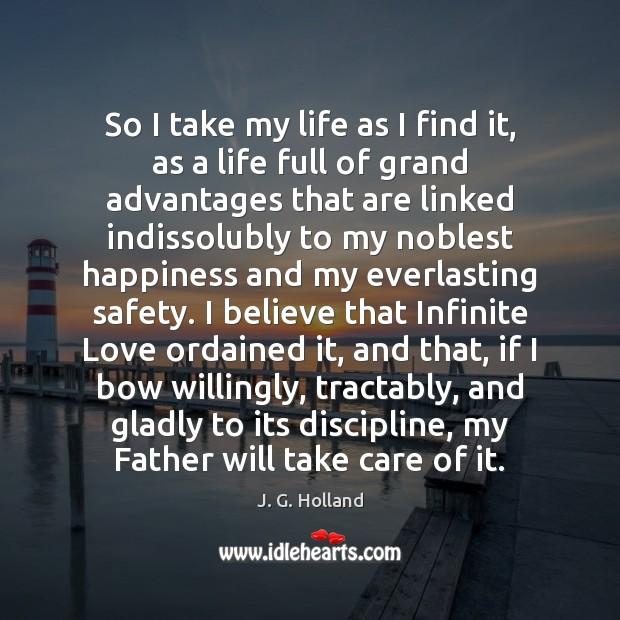 So I take my life as I find it, as a life Image