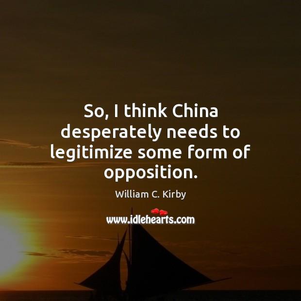 So, I think China desperately needs to legitimize some form of opposition. Image