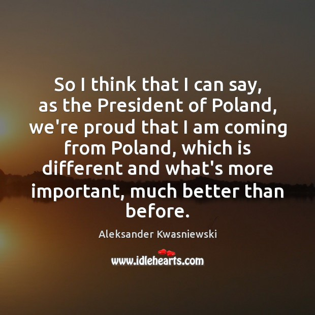Image, So I think that I can say, as the President of Poland,