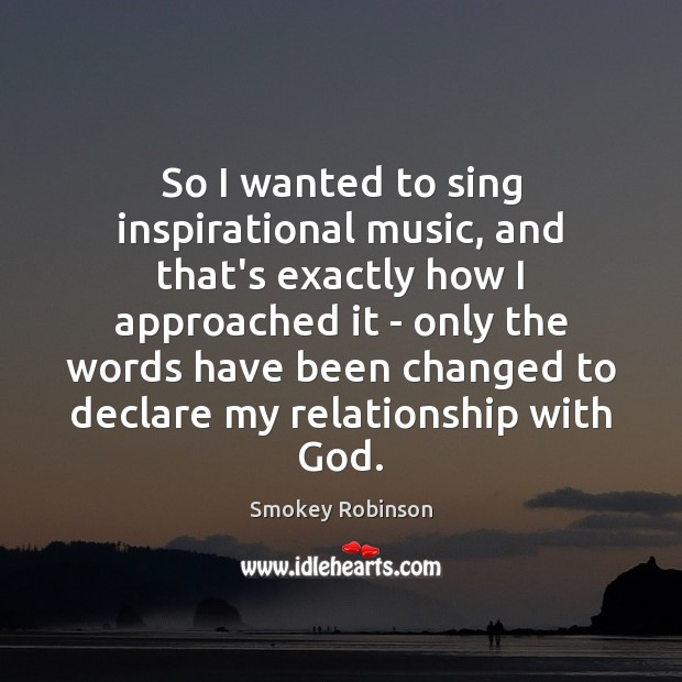 So I wanted to sing inspirational music, and that's exactly how I Image