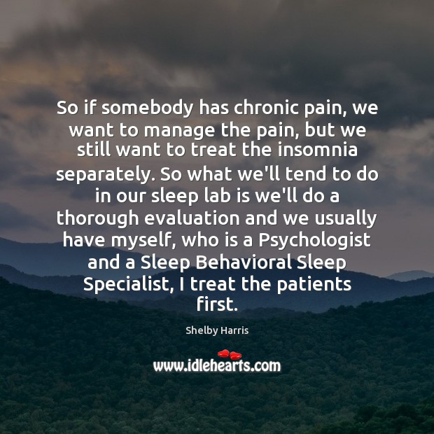 So if somebody has chronic pain, we want to manage the pain, Image