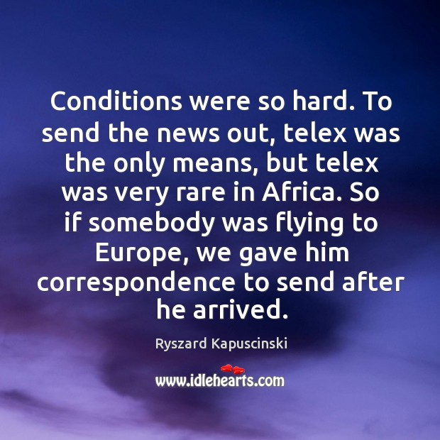 So if somebody was flying to europe, we gave him correspondence to send after he arrived. Image