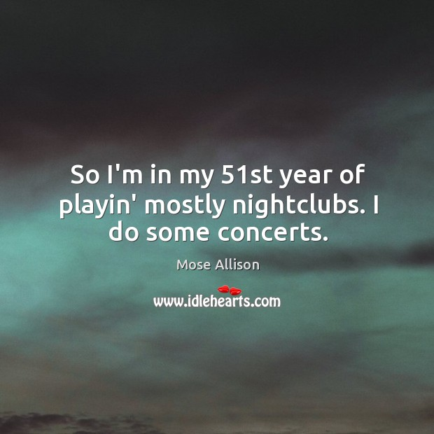 Picture Quote by Mose Allison