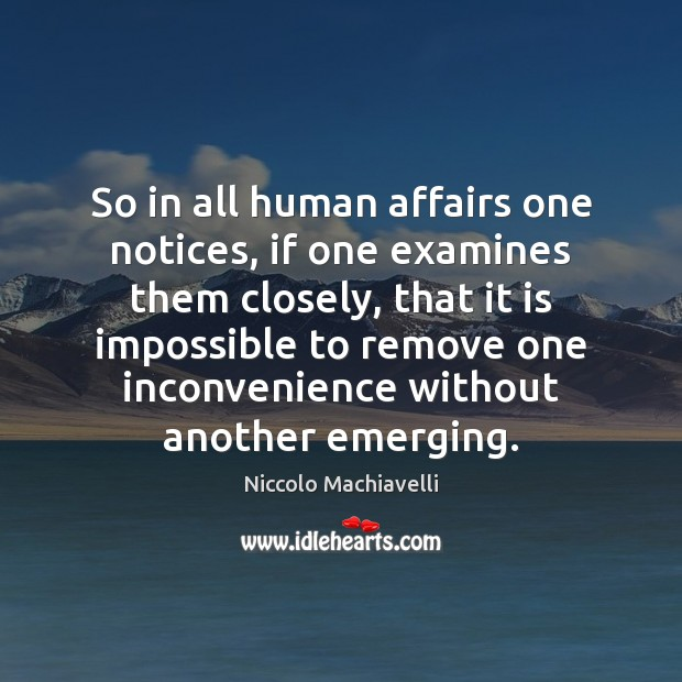 Image, So in all human affairs one notices, if one examines them closely,
