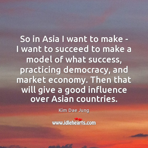 Image, So in Asia I want to make – I want to succeed